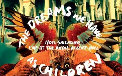 Noel Gallagher – The Dreams We Have As Children (2009)
